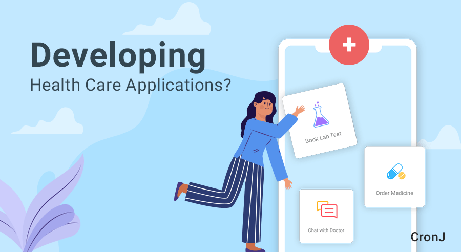 Developing Health Care Applications? (Key points You Should Know)