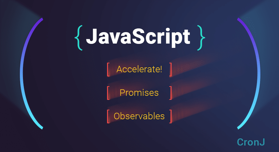 Accelerate! Promises and Observables