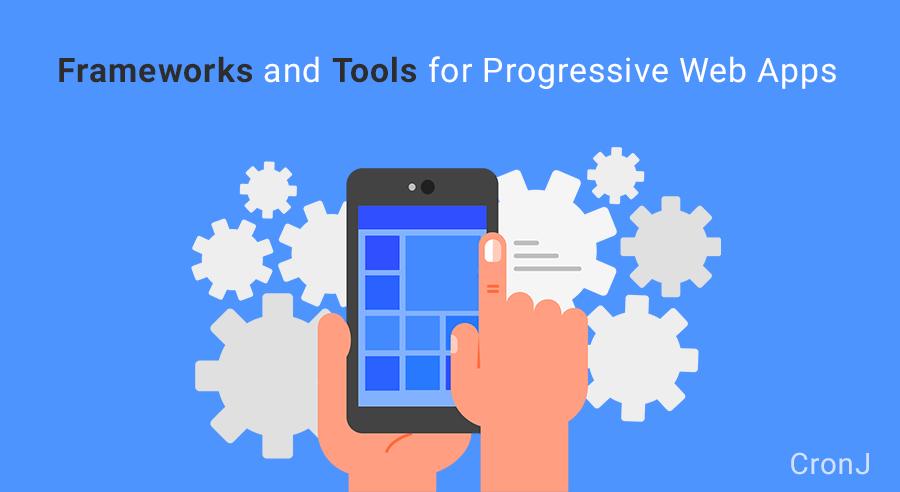 🙋🙋🙋Best Progressive Web Apps(PWA) Framework and Tools in