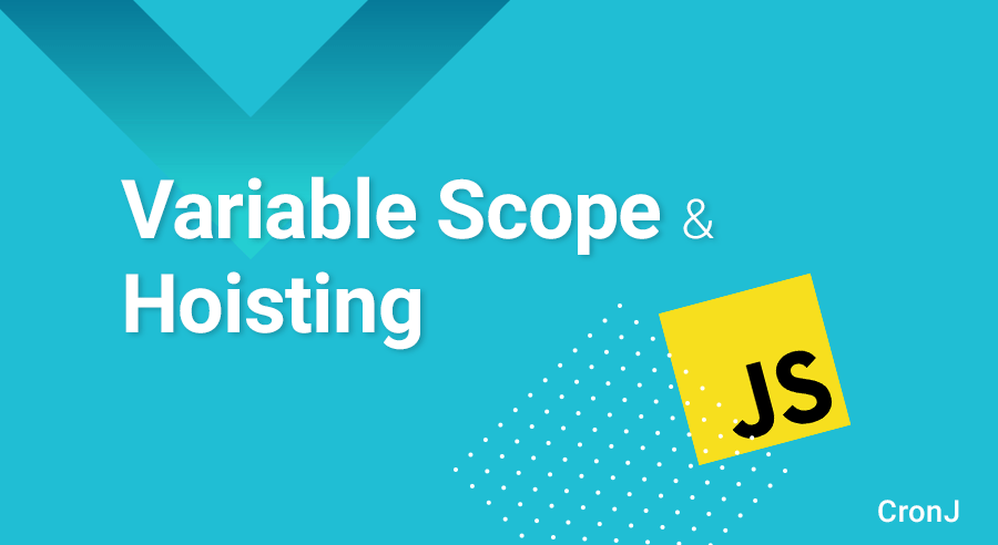 What are Javascript Variable, Scope, and Hoisting [With Examples]?