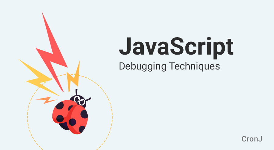 Best JavaScript Debugging Techniques Ever in 2019