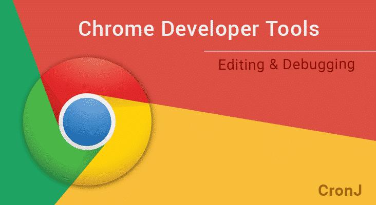 Chrome Developer Tools : Editing & Debugging