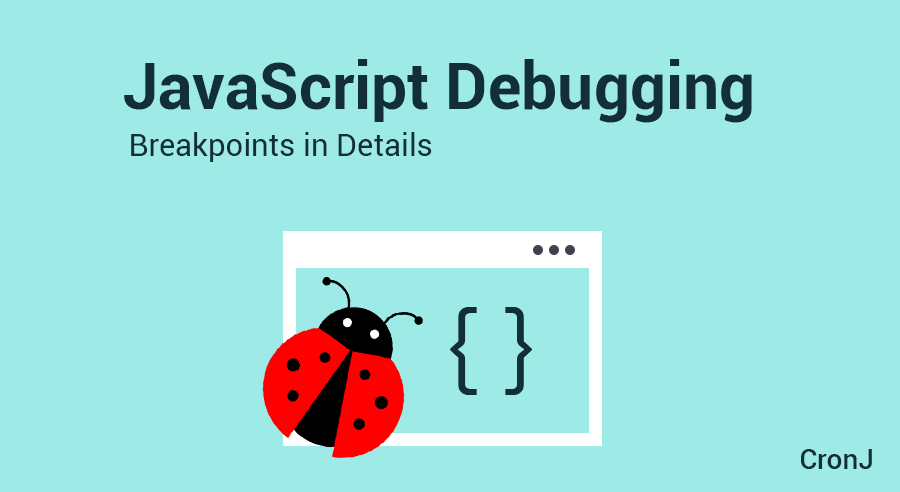 Learn How to use Breakpoints (For Beginners) in JavaScript Debugging